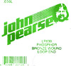 John Pearse Phosphor bronze loop end .030